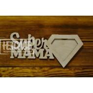 "Фоторамка ""Super мама"""